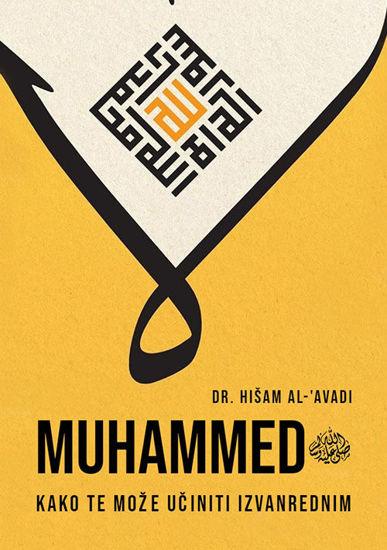 Muhammed, s.a.v.s: kako te može učiniti izvanrednim