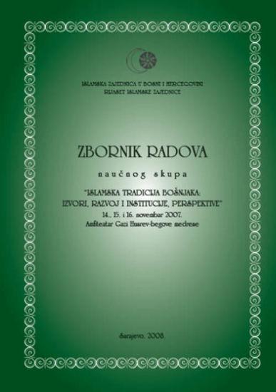Islamska tradicija Bošnjaka: izvori, razvoj i institucije, perspektive